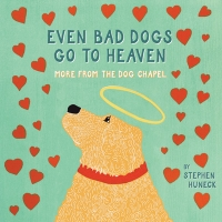 Even Bad Dogs Go to Heaven