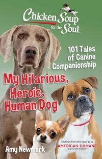 My Hilarious, Heroic, Human Dog