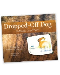 "Dropped-Off Dog: A Mostly True ""Tail"""