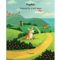 Sophie: Inspired by a Real Story Dog