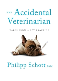 The Accidental Veterinarian: