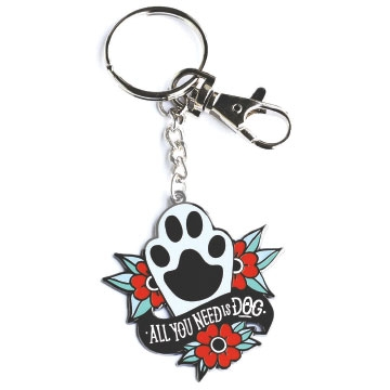 All You Need is Dog keychain