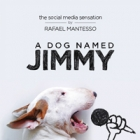 Win 1 of 11 copies of A Dog Named Jimmy from Avery Books!