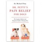 Win 1 of 8 copies of Dr. Petty's Pain Relief for Dogs